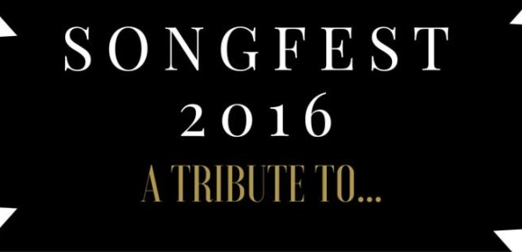 Songfest 2016: A Tribute To…